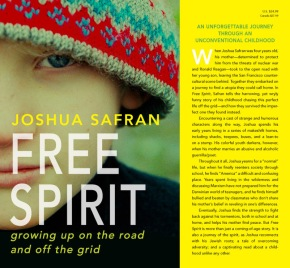 A Flower Child's Journey–Joshua Safran's Free Spirit: Growing up on the Road and Off the Grid